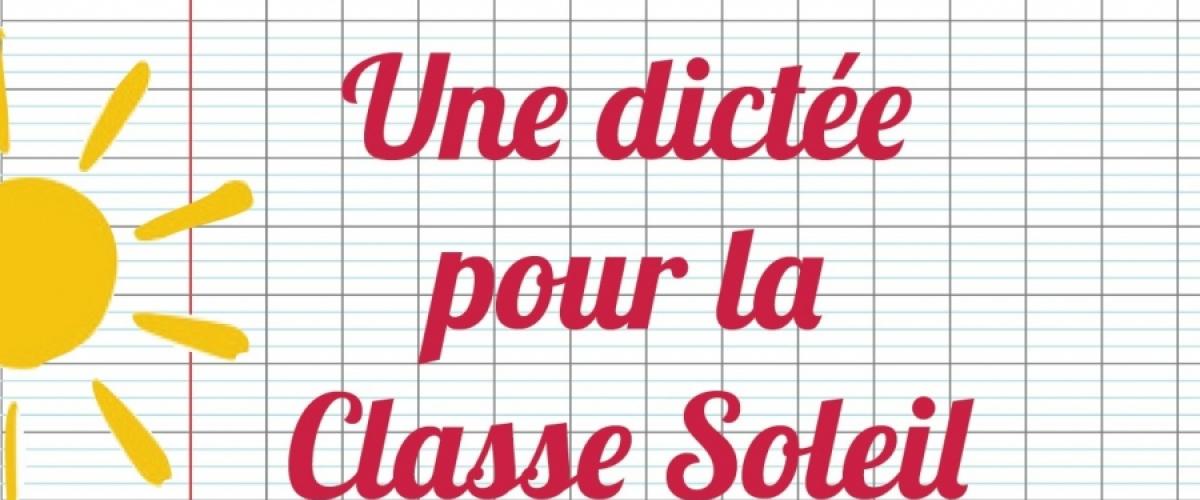 Retour sur la dictée pour la Classe Soleil  : texte et correction
